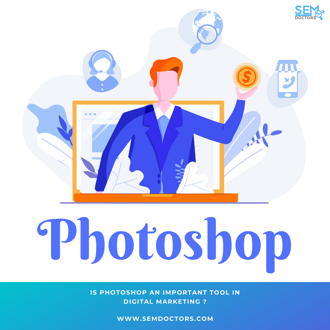 Is Photoshop An Important Tool In Digital Marketing ?