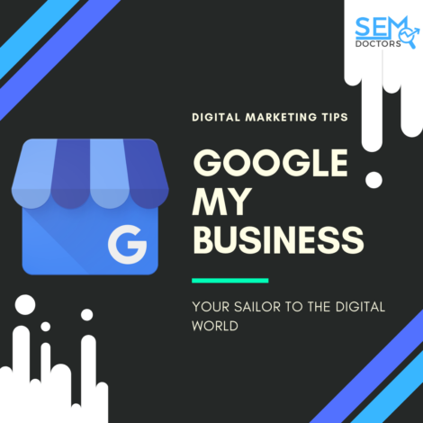 Google My Business: Your sailor to the digital world